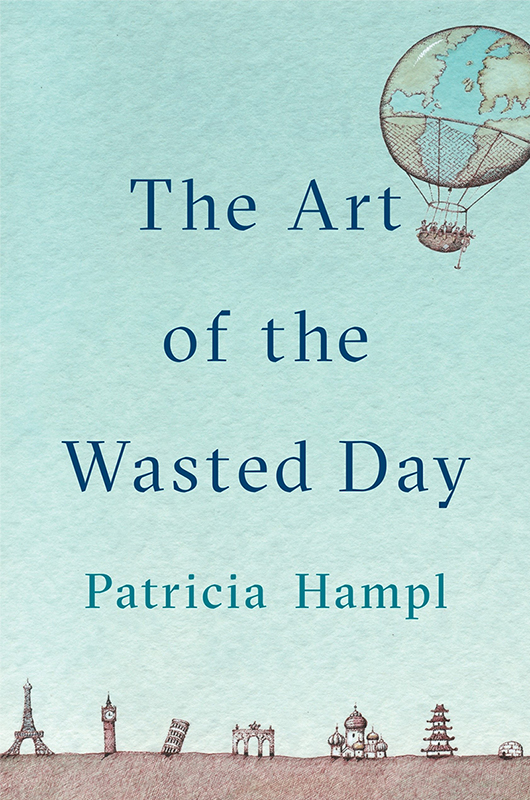the-art-of-the-wasted-day-patricia-hampl-book-review-kathleen-c-stone